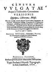 Censura vulgatae atque a Tridentinis canonizatae versionis quinque librorum Mosis etc