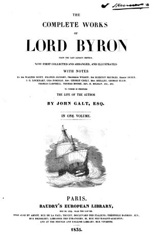 The Complete Works of Lord Byron from the Last London Edition     To which is Prefixed the Life of the Author by John Galt  Etc