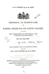 Chronological and Descriptive Index of Patents Applied for and Patents Granted, Containing the Abridgements of Provisional and Complete Specifications
