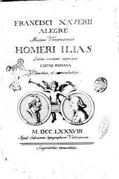 Francisci Xaverii Alegre ... Homeri Ilias latino carmine expressa