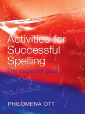 Activities for Successful Spelling: The Essential Guide