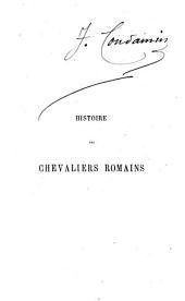 Histoire des chevaliers romains considérée dans ses rapports avec les différentes constitutions de Rome depuis le temps des Gracques