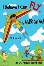 I Believe I Can Fly, And So Can You! Volume 3