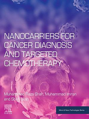 Nanocarriers for Cancer Diagnosis and Targeted Chemotherapy
