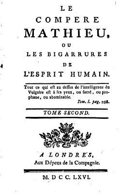 Le Compere Mathieu  Ou  Les Bigarrures de L esprit Humain