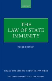 The Law of State Immunity: Edition 3