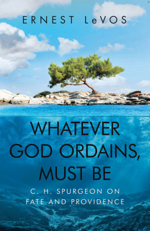 Whatever God Ordains  Must Be