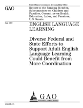 English Language Learning: Diverse Federal and State Efforts to Support Adult English Language Learning Could Benefit from More Coordination
