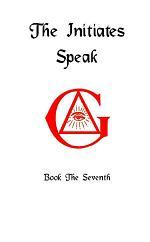 The Initiates Speak VII