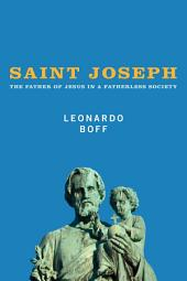 Saint Joseph: The Father of Jesus in a Fatherless Society