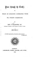 Peace through the truth  or  Essays on subjects connected with dr  Pusey s Eirenicon PDF
