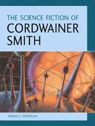 The Science Fiction Of Cordwainer Smith Book PDF