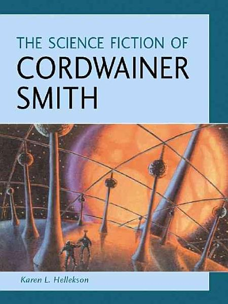 The Science Fiction of Cordwainer Smith