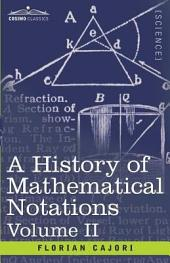 A History of Mathematical Notations: Vol. II