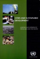 Cities and Sustainable Development: Lessons and Experiences from Asia and the Pacific