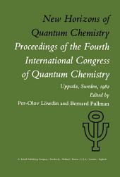 New Horizons of Quantum Chemistry: Proceedings of the Fourth International Congress of Quantum Chemistry Held at Uppsala, Sweden, June 14–19, 1982