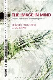 The Image in Mind: Theism, Naturalism, and the Imagination