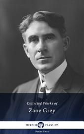 Delphi Collected Works of Zane Grey US (Illustrated)