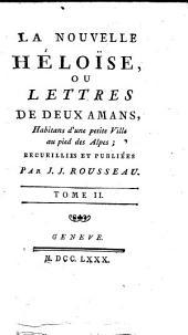 Collection complete des oeuvres de J.J. Rousseau, citoyen de Geneve. Tome premiere [- ]: Tome quatrieme contenant la 2e. & 3e. parties de Julie ou de la Nouvelle Heloise. 4
