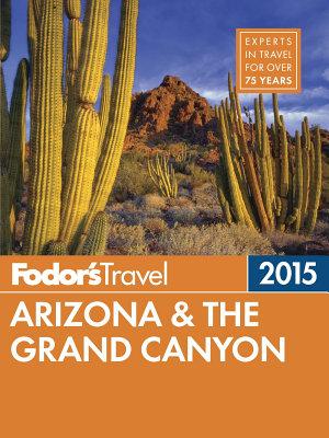 Fodor s Arizona   the Grand Canyon 2015 PDF