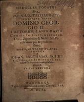 Hercules togatus: sive de illustrissimo celsissimoque heroe Domino Georgio II. Cattorum Landgravio ... oratio