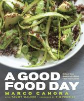 A Good Food Day: Reboot Your Health with Food That Tastes Great