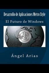 Desarrollo de Aplicaciones Metro Style: El Futuro de Windows