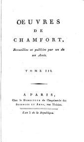 Oeuvres Oeuvres ¬de ¬Chamfort: Volume3