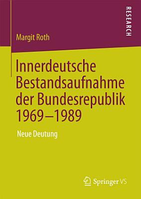 Innerdeutsche Bestandsaufnahme der Bundesrepublik 1969 1989 PDF