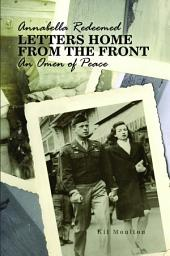 Annabella Redeemed: Letters Home from the Front / An Omen of Peace