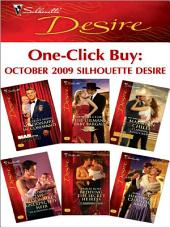 One-Click Buy: October 2009 Silhouette Desire: Millionaire in Command\The Oilman's Baby Bargain\Claiming King's Baby\The Billionaire's Unexpected Heir\Bedding the Secret Heiress\His Vienna Christmas Bride