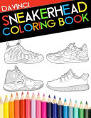 Sneakerhead Coloring Book