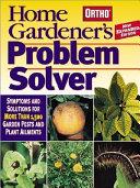 Ortho Home Gardener's Problem Solver