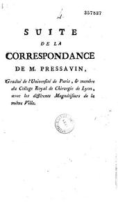 Suite de la correspondance de M. Pressavin,... de Lyon, avec les différents magnétiseurs de la même ville [Signé à Lyon.]