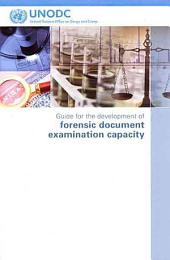 Guide for the Development of Forensic Document Examination Capacity