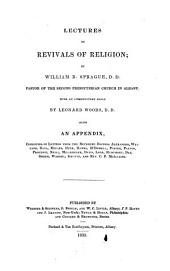 Lectures on Revivals of Religion: with an introductory essay by L. Woods. Also an appendix consisting of letters from Dr. Alexander, Wayland, Dana, etc