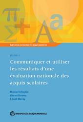 Évaluations nationales des acquis scolaires, Volume 5: Communiquer et utiliser les résultats d'une évaluation nationale des acquis scolaires