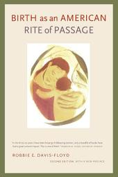 Birth as an American Rite of Passage: Second Edition, With a New Preface, Edition 2