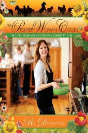 The Pioneer Woman Cooks  Recipes From An Accidental Country Girl Hardcover