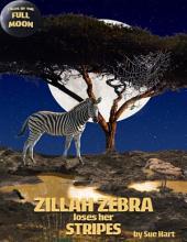 Zillah Zebra Loses Her Stripes