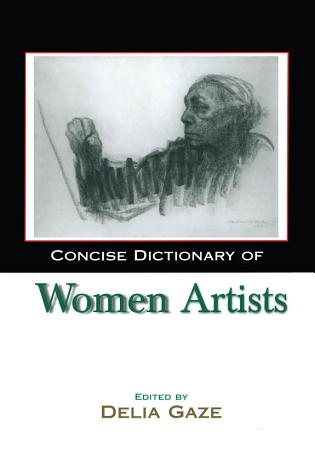 Concise Dictionary of Women Artists PDF