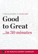 Summary - Good to Great ... in 30 Minutes