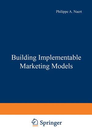 Building Implementable Marketing Models