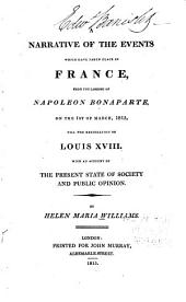 A narrative of the events which have taken place in France ...: with an account of the present state of society and public opinion