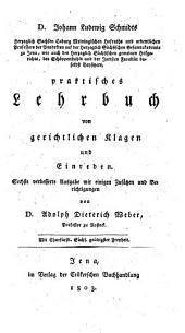 Johann Ludewig Schmidts Praktisches Lehrbuch von gerichtlichen Klagen und Einreden: Bände 1-2