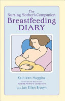 The Nursing Mother s Breastfeeding Diary Book