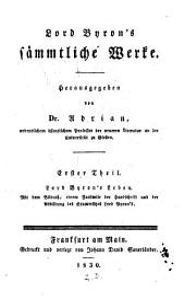 Lord Byron's sämmtliche Werke: Lord Byron's Leben, Band 1