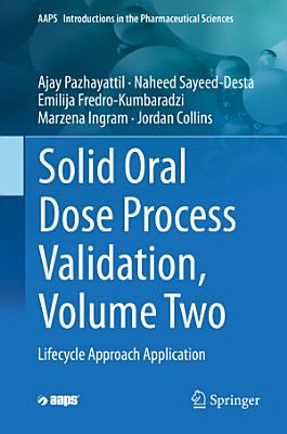 Solid Oral Dose Process Validation, Volume Two