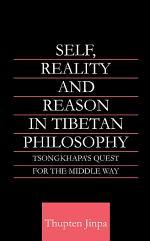 Self, Reality and Reason in Tibetan Philosophy