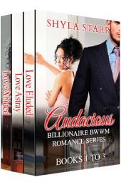 Audacious Billionaire BWWM Romance Series - Books 1 to 3